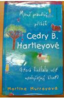 Mírně pravdivý příběh Cedry B. Hartleyové (která hodlala vést neobyčejný život - MURRAYOVÁ Martine