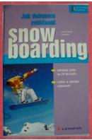 Jak dokonale zvládnout snowboarding - BINTER Lukáš a kol.