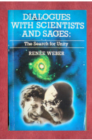 Dialogues with scientists and sages. The search for unity - WEBER Renée
