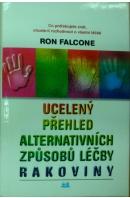 Ucelený přehled alternaticních způsobů léčby rakoviny - FALCONE Ron