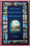Městské památkové rezervace do kapsy - ...autoři různí/ bez autora