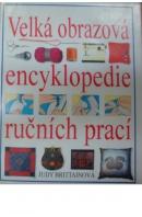 Velká obrazová encyklopedie ručních prací  - BRITTAINOVÁ Judy