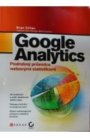 Google Analytics. Prodrobný průvodce webovými statistikami - CLIFTON Brian