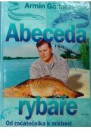 Abeceda rybáře . Od začátečníka k mistrovi - GÖLLNER Armin