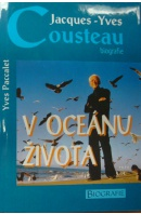V oceánu života. Biografie - COUSTEAU Jacques Yves