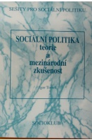 Sociální politika. Teorie a mezinárodní zkušenost - TOMEŠ Igor