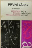 První lásky. Literární čítanka pro zamilované - ...autoři různí/ bez autora