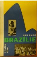 Brazílie v našem věku - FACÓ Rui