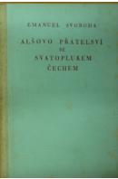 Alšovo přátelství se Svatoplukem Čechem - SVOBODA Emanuel