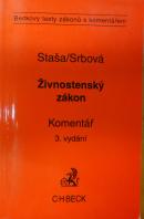 Zákon o živnostenském podnikání (živnostenský zákon) a předpisy související. Komentář, 3. vydání - STAŠA J./ SRBOVÁ I.
