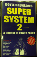 Doyle Brunson's Super System 2. A Course in Power Poker - BRUNSON Doyle