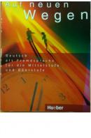 Auf neuen Wegen. Deutsch als Fremdsprache für die Mittelstufe udn Oberstufe - WILLKOP Eva Maria a kol.