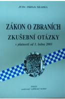 Zákon o zbraních zkušební otázky s platností od 1.1.2003 - SKARKA Oldřich
