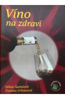Víno na zdraví - ŠAMÁNEK M,./ URBANOVÁ Z.