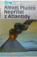 Nepřítel z Atlantidy - PLUDEK Alexej
