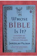 Whose Bible is it? A history of the scriptures through the ages - PELIKAN Jaroslav