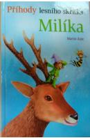 Příhody lesního skřítka Milíka - ZAJÍC Martin