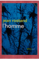 L'homme - ROSTAND Jean