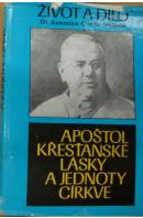 Apoštol křesťanské lásky a jednoty cirkve. Život a dílo Dr. Antonína Stojana - VYMĚTAL František a kol.