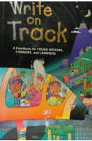 Write in Track. A Handbook For Young Writers, Thinkers, And Learners - KEMPER Dave a kol.