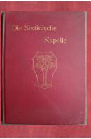 Die Sixtinische Kapelle. Mit 138 Abbildungen - SCHUBRING Paul