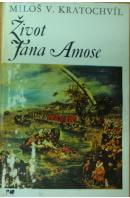Život Jana Amose - KRATOCHVÍL Miloš V.