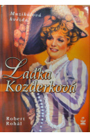Laďka Kozderková. Muzikálová hvězda - ROHÁL Robert