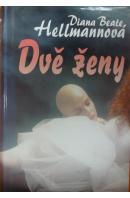Dvě ženy - HELLMANNOVÁ Diana Beate