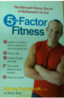 5-Faktor Fitness. The Diet and Fitness Secret of Hollywood's A-List - PASTERNAK Harley