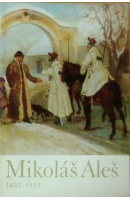 Mikoláš Aleš. 1852 . 1913 - ALEŠ Mikoláš