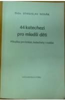 44 katechezí pro mladší děti - NOVÁK Stanislav
