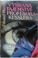 Vybraná tajemství profesora Kesslera - MARTIN Eduard