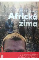 Africká zima. V Jižním Súdánu s Lékaři bez hranic - ŠEBEK Tomáš