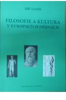 Filosofie a kultura v evropských dějinách - VANĚK Jiří