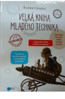 Velká kniha mladého technika - CHAJDA Radek
