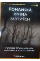 Pohanská kniha mrtvých. Praktické rituály, modlitby, požehnání a meditace o smrti - STARHAWK/ NIGHTMARE M. M. a kol.