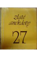 Zlaté anekdoty 27 - ...autoři různí/ bez autora