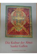Die Kultur der Abtei Sankt Gallen - VOGLER Werner