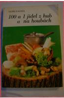 100 a 1 jídel z hub a na houbách - KOSEK Oldřich