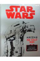 Star Wars. Knížka na celý rok - ... autoři různí/ bez autora