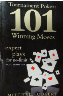 Winning Poker Tournaments. One Hand at a Time Volume I - LYNCH Eric 'Rizen'/ TURNER Jon 'PearlJammer'/VAN FLEER Jon 'Apestyles'
