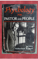 Psychology for Pastor and People. A Book on spiritual Counselling - BONNELL John Sutherland