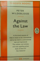 Against the Law - WILDEBLOOD Peter