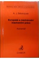 Evropské a mezinárodní insolvenční právo. Komentář - BĚLOHLÁVEK A. J.
