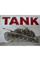 Tank. 100 let nejvýznamnějšího bojového vozidla - HASKEW Michael E.