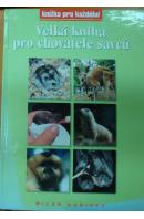 Velká kniha pro chovatele savců - KOŘÍNEK Milan