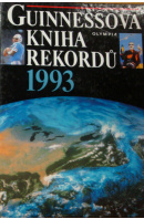 Guinnessova kniha rekordů 1993 - ...autoři různí/ bez autora