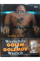 Werichův Golem a Golemův Werich - SUCHÝ Ondřej