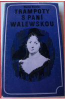 Trampoty s paní Walewskou - BRANDYS Marian