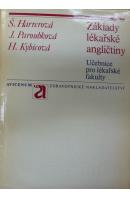 Základy lékařské angličtiny. Učebnice pro lékařské fakulty - HARREROVÁ Š./ PAROUBKOVÁ J./ KYBICOVÁ H.